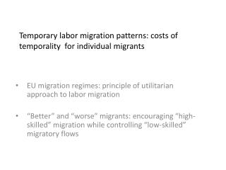 Temporary labor migration patterns: costs of temporality  for individual migrants