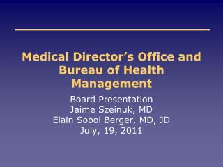 Medical Director's Office and Bureau of Health Management
