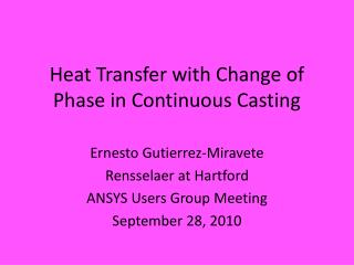 Heat Transfer with Change of Phase in Continuous Casting