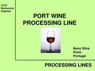PORT WINE PROCESSING LINE