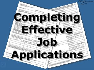 Completing Effective  Job Applications