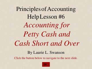 Accounting for  Petty Cash and  Cash Short and Over