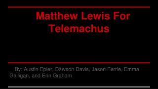 Matthew Lewis For Telemachus