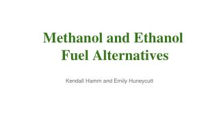 Methanol and Ethanol  Fuel Alternatives