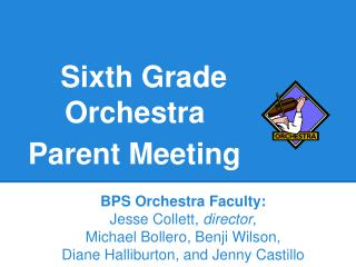 Sixth Grade Orchestra  Parent  Meeting