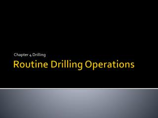 Routine Drilling Operations