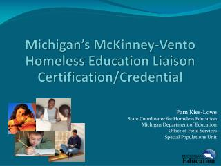 Michigan's McKinney-Vento  Homeless Education Liaison Certification/Credential