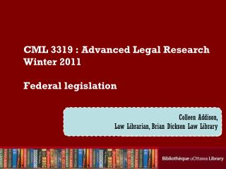 CML  3319  :  Advanced Legal  Research Winter 2011 Federal legislation