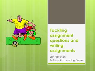 Tackling assignment questions and w riting assignments