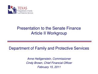 Presentation to the Senate Finance  Article II Workgroup