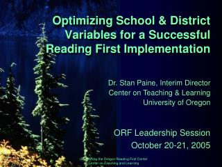 Optimizing School & District  Variables for a Successful Reading First Implementation