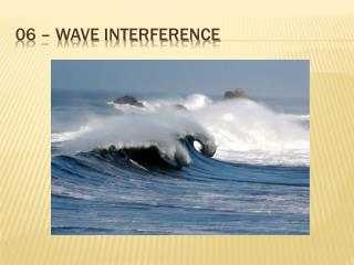 06 – Wave Interference