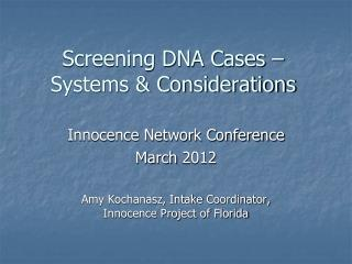 Screening DNA Cases – Systems & Considerations