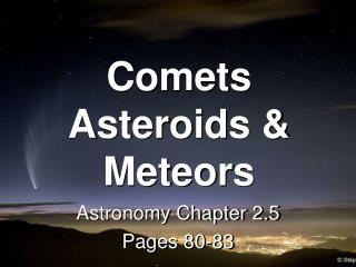 Comets Asteroids & Meteors