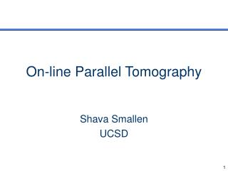 On-line Parallel Tomography