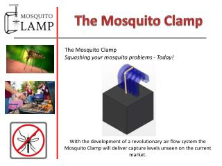 The Mosquito Clamp