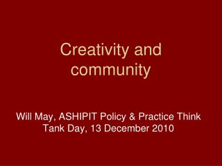 Creativity and  community