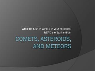 Comets, Asteroids, and Meteors