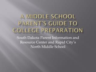 A Middle School Parent's Guide to College Preparation