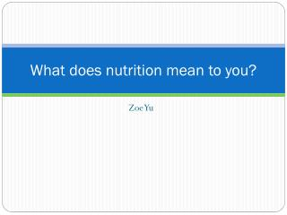 What does nutrition mean to you?
