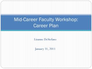 Mid-Career Faculty Workshop: Career Plan