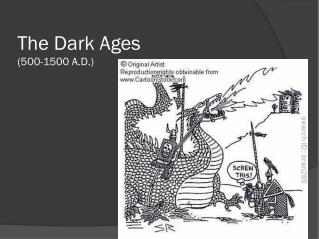 The Dark Ages (500-1500 A.D.)