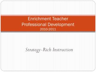 Enrichment Teacher  Professional Development 2010-2011