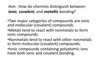 Aim:  How do chemists distinguish between  ionic , covalent ,  and metallic bonding?