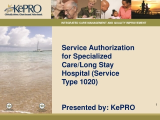 Service Authorization for Specialized Care/Long Stay Hospital (Service Type 1020)