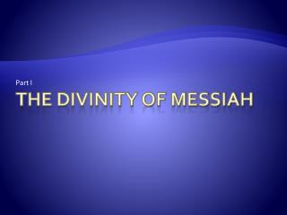 The divinity of messiah
