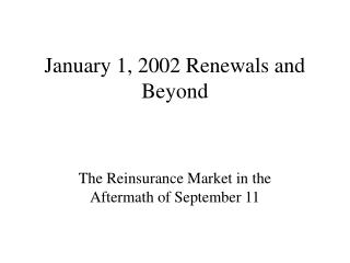 January 1, 2002 Renewals and Beyond