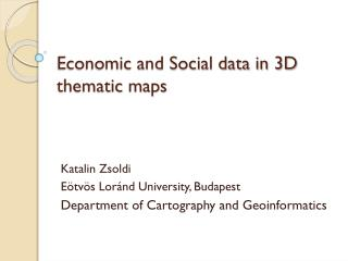Economic and Social data in 3D thematic  map s
