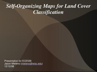 Self-Organizing Maps for Land Cover  Classification