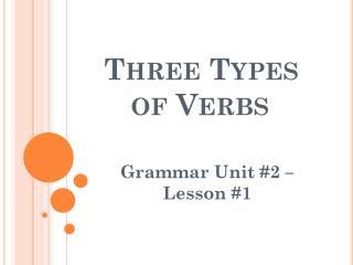 Three Types of Verbs