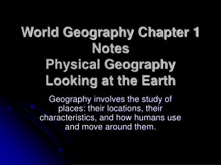 World Geography Chapter 1 Notes Physical Geography Looking at the Earth