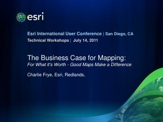 The Business Case for Mapping:  For What it's Worth - Good Maps Make a Difference