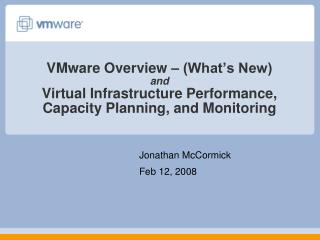 VMware Overview – (What's New) and Virtual Infrastructure Performance, Capacity Planning, and Monitoring