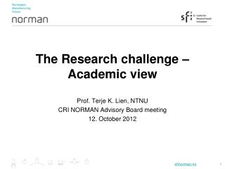 The Research challenge – Academic view