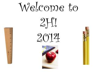 Welcome to  2H ! 2014