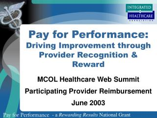 Pay for Performance: Driving Improvement through Provider Recognition & Reward