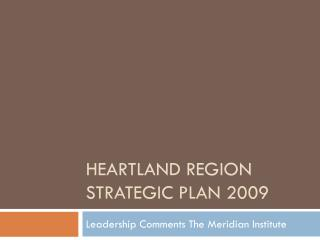 Heartland region strategic plan 2009
