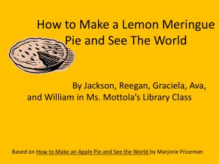 How to Make a Lemon Meringue  Pie and See The World