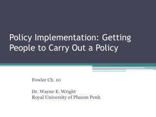 Policy Implementation: Getting People to Carry Out a Policy