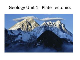 Geology Unit 1:  Plate Tectonics