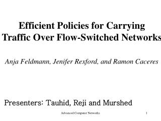 Efficient Policies for Carrying  Traffic Over Flow-Switched Networks