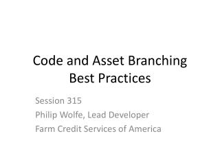 Code and Asset Branching Best Practices