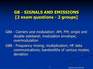 G8 - SIGNALS AND EMISSIONS  [2 exam questions - 2 groups]