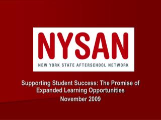 Supporting Student Success: The Promise of Expanded Learning Opportunities November 2009