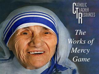 The  Works of  Mercy  Game
