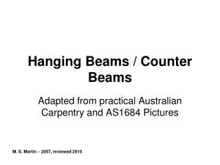 Hanging Beams / Counter Beams